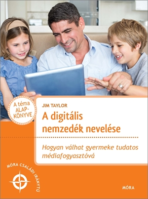 mora-csaladi-iranytu-a-digitalis-nemzedek-nevelese